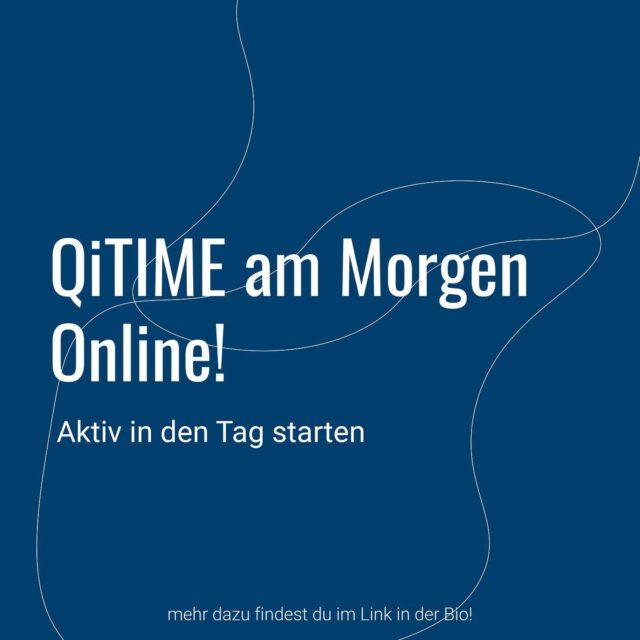 ONLINE – QITIME am Morgen!-  LÄUFT BIS LOCKDOWN ENDE!!   Sign up now ⚡️  ⏳Dauer: 60 Minuten 💕Kosten: Wertschätzungsbeitrag (pay-as-you-like) 📲Anmeldung und Zugangsdaten über <span id=